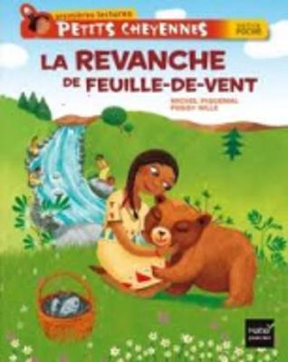 Petits Cheyennes (Premieres lectures): La revanche de Feuille-au-Vent (Paperback)