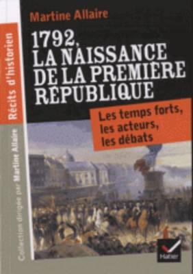 1792, La Naissance De La Premiere Republique (Paperback)