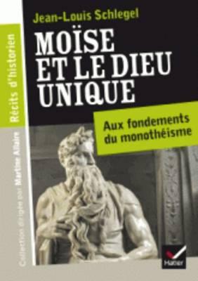 Moise Et Le Dieu Unique. Aux Fondements Du Monotheisme (Paperback)