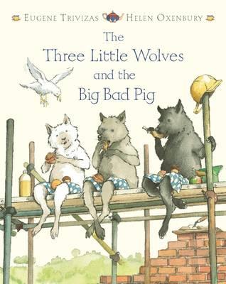 Les trois petits loups et le grand mechant cochon (Hardback)