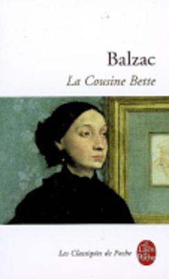 La Cousine Bette - Le Livre de Poche - Classiques (Paperback)