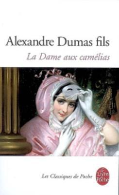 La Dame Aux Camelias: Le Roman, Le Drame, LA Traviata (Paperback)