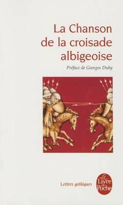 La Chanson De La Croisade Albigeoise (Paperback)