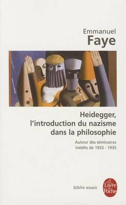 Heidegger, L'Introduction Du Nazisme Dans LA Philosophie (Paperback)