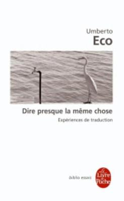 Dire presque la meme chose: experiences de traduction (Paperback)