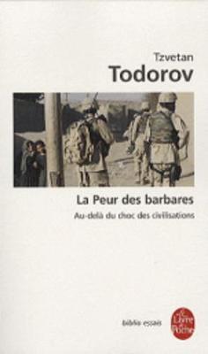 La Peur DES Barbares, Au-Dela Du Choc DES Civilisations (Paperback)
