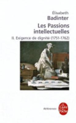 Les passions intellectuelles 2: Exigence de dignite (1751-1762) (Paperback)