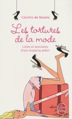 Les Tortures De LA Mode: Listes ET Anecdotes D'Une Shopping Addict (Paperback)