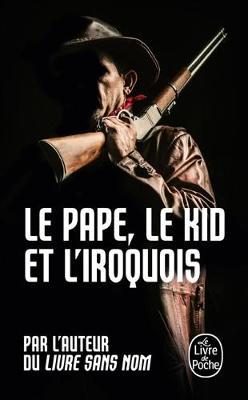 Le pape, le Kid et l'Iroquois (Paperback)