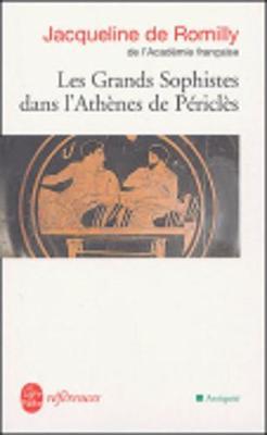Les grands sophistes dans l'Athenes de Pericles (Paperback)