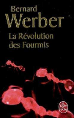 Le Cycle des Fourmis. Tome 3: La Revolution des Fourmis (Paperback)