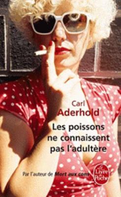 Les Poissons NE Connaissent Pas L'Adultere (Paperback)