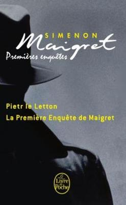 Les Premieres Enquetes De Maigret: Pietr Le Letton; Premiere Enquete (Paperback)