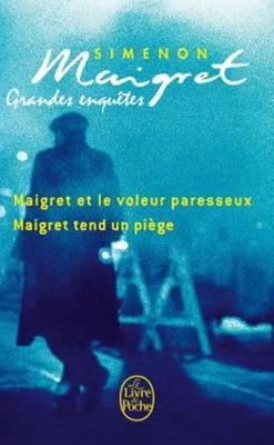 Grandes enquetes: Maigret tend un piege;Maigret et le voleur paresse (Paperback)