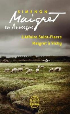 Maigret en Auvergne: L'Affaire Saint-Fiacre; Maigret a Vichy (Paperback)