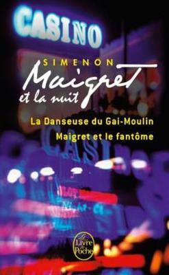 Maigret et la nuit: La danseuse du Gai-Moulin; Maigret et le fantome (Paperback)