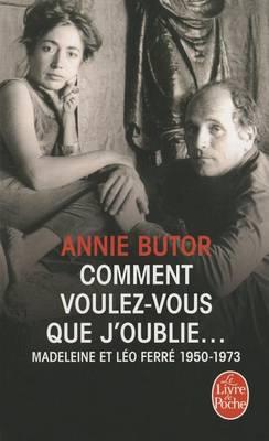 Comment voulez-vous que j'oublie: Madeleine et Leo Ferre (Paperback)