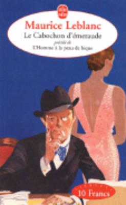 Le Cabochon D'Emeraude/L'Homme a LA Peau De Bique (Paperback)