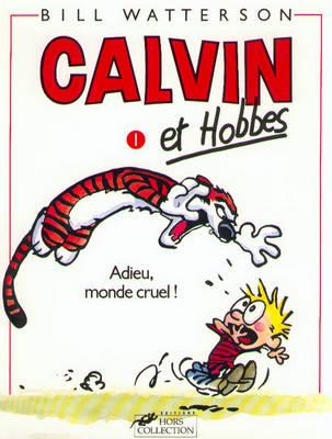 Calvin & Hobbes 1/Adieu Monde Cruel (Paperback)