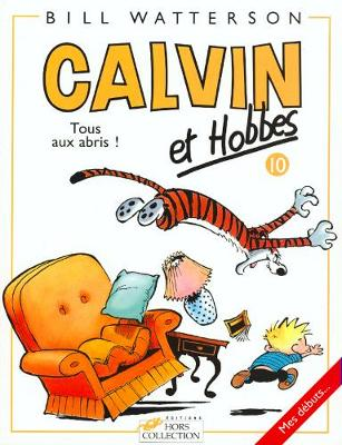 Calvin & Hobbes (in French): Calvin & Hobbes 10/Tous Aux Abris ! (Paperback)