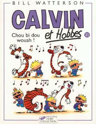 Calvin & Hobbes (in French): Calvin & Hobbes 11/Chou Bi Dou Wouah ! (Paperback)