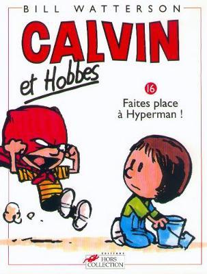 Calvin & Hobbes (in French): Calvin & Hobbes 16/Faites Place a Hyperman ! (Paperback)