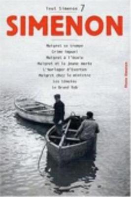Tout Simenon 7: Maigret se trompe/Crime impuni/Maigret a l'ecole etc