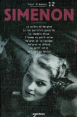Tout Simenon 12: LA Colere De Maigret/LA Rue Aux Trois Poussins Etc (Paperback)