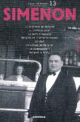 Tout Simenon 13: LA Patience De Maigret/Le Confessionnal/Le Chat Etc (Paperback)