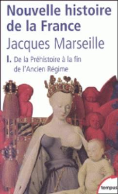 Nouvelle Histoire De LA France: Prehistoire - Fin De L'Ancien Regime (Paperback)
