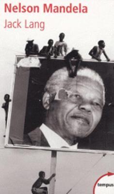 Nelson Mandela. Lecon De Vie Pour L'avenir. (Paperback)