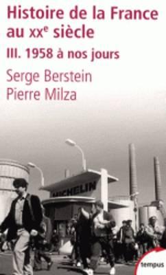 Histoire de la France au XXe siecle 3 - 1958 a nos jours (Paperback)