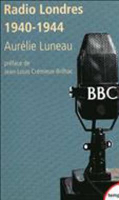 Radio Londres 1940-1944: Les Voix De LA Liberte (Paperback)