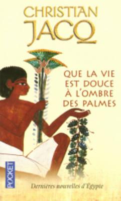 Que LA Vie Est Douce a L'Ombre DES Palmes (Paperback)