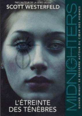 Midnighters 2/L'Etreinte DES Tenebres (Paperback)