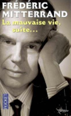La Mauvaise Vie, Suite... (Paperback)