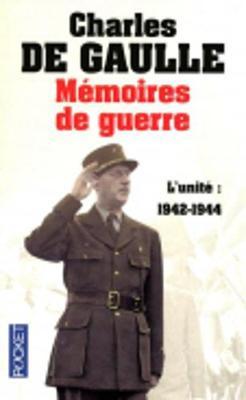 Memoires De Guerre: L'Unite (1942-1944) (Paperback)