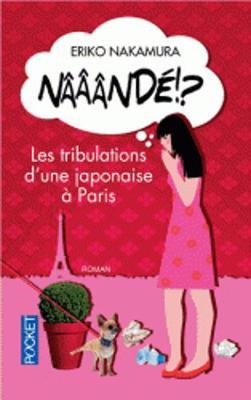 Naaande !? Les tribulations d'une Japonaise a Paris (Paperback)