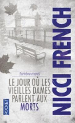 Le Jour Ou Les Vieilles Dames Parlent Aux Morts (Paperback)