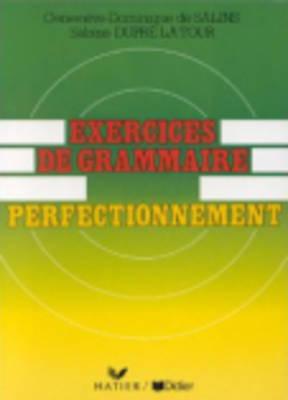 Exercices De Grammaire: Exercices De Grammaire: Perfectionnement (Paperback)