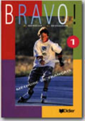 Bravo!: Livre de l'eleve 1