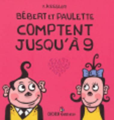 Bebert ET Paulette Comptent Jusqu'a 9 (Hardback)