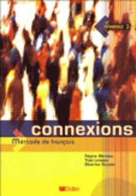 Connexions: Livre de l'eleve 3 (Paperback)