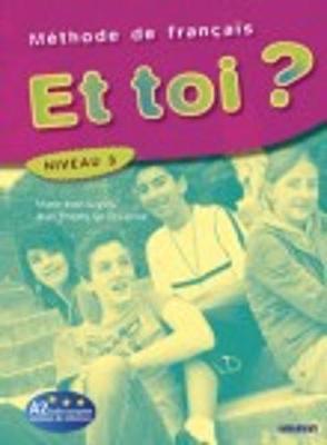 ET Toi?: Livre De L'eleve 4 (B1.1) (Paperback)