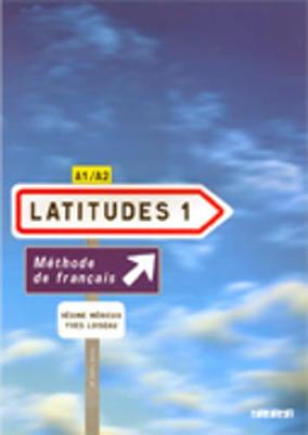 Latitudes 1: Latitudes Livre D'eleve 1 & CD-audio