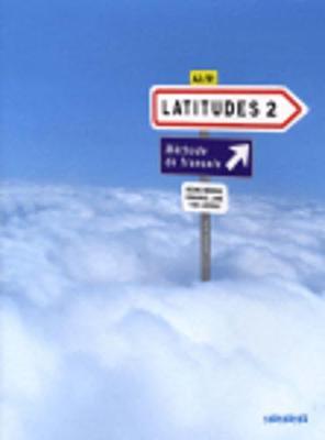 Latitudes 2: Latitudes Livre D'eleve