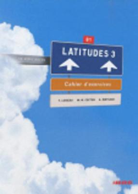 Latitudes: Cahier d'exercices 3 + CD-audio (B1)
