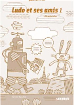 Ludo ET Ses Amis: Guide De Classe + CD-Audio (2) 1
