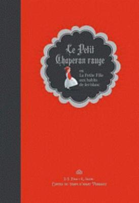 Le Petit Chaperon Rouge Ou La Petite Fille Aux Habits De Fer-blanc (Hardback)