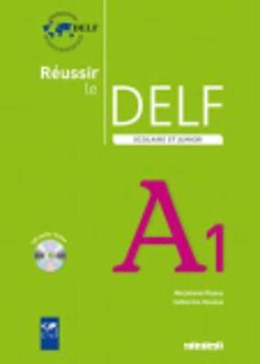 Reussir Le Delf Scolaire ET Junior 2009: Livre & CD A1